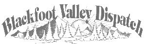 Blackfoot Valley Dispatch - Lincoln, Montana